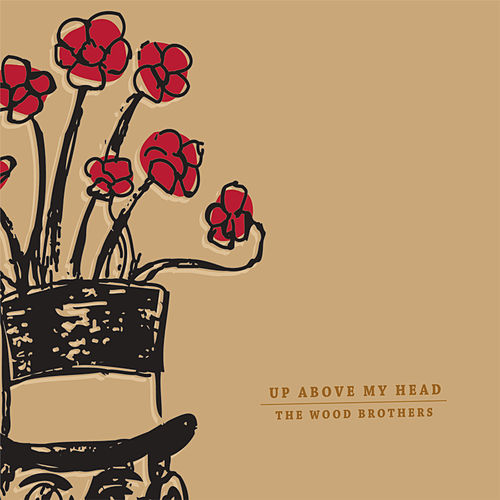 Up Above My Head von The Wood Brothers