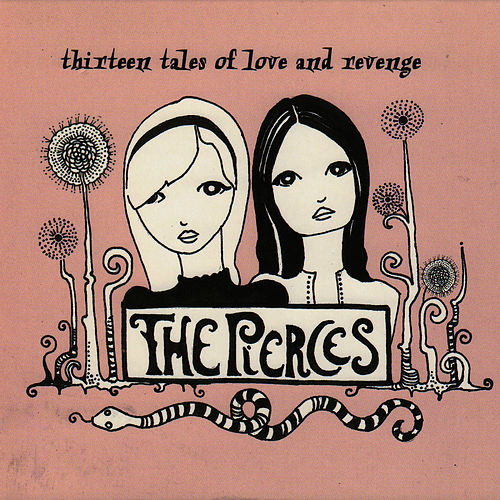 Thirteen Tales Of Love And Revenge de The Pierces