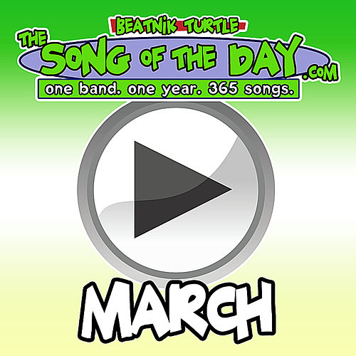 The Song of the Day.Com - March by Beatnik Turtle