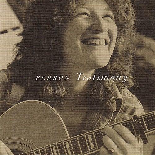 Testimony by Ferron