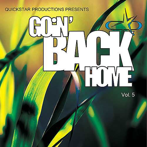 Quicsktar Productions Presents : Goin Back Home volume 5 di Various Artists
