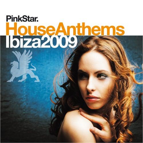 PinkStar House Anthems «Ibiza 2009» de Various Artists