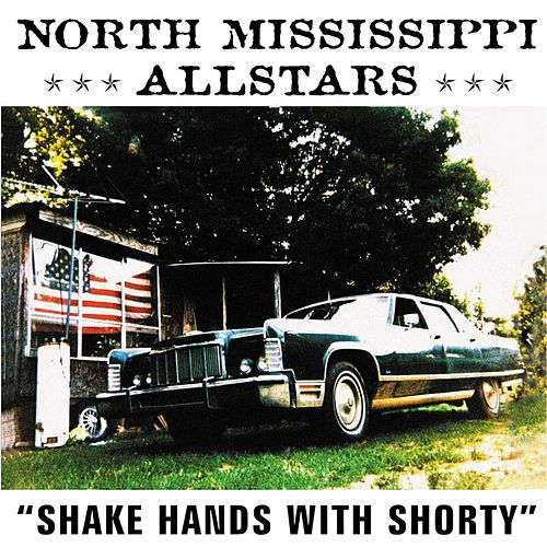 Shake Hands With Shorty by North Mississippi Allstars