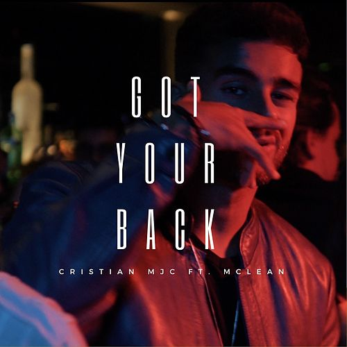 Got Your Back (feat. McLean) von Cristian MJC