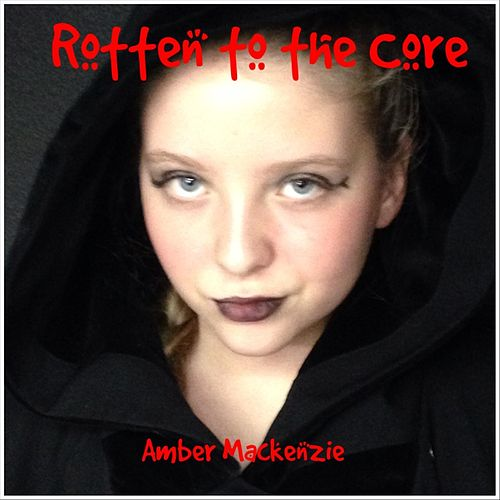 Rotten To The Core By Amber Mackenzie Napster