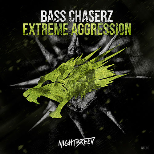 Extreme aggression by Bass Chaserz