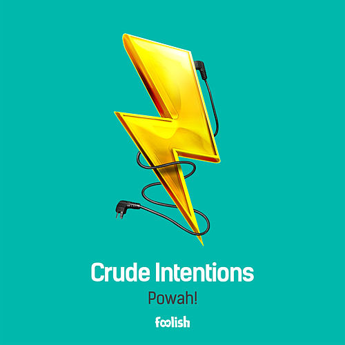 Powah! by Crude Intentions