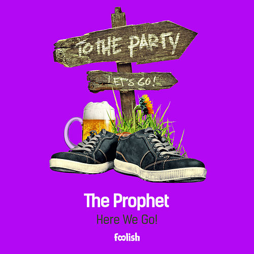 Here We Go ! by The Prophet