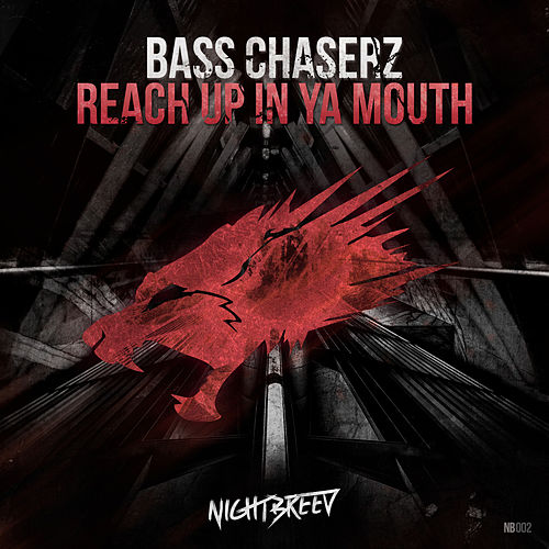 Reach up in ya mouth by Bass Chaserz