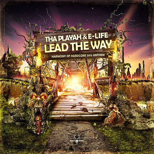 Lead the way (Harmony of Hardcore 2013 Anthem) by Tha Playah