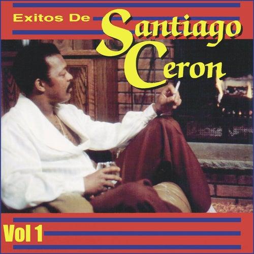 Exitos de Santiago Ceron, Vol. 1 by Santiago Ceron