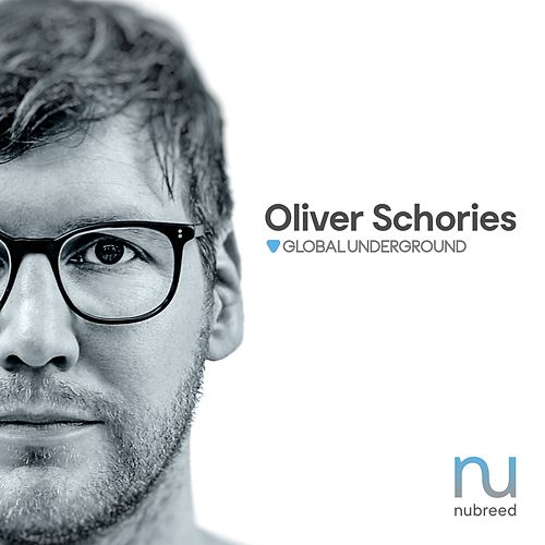 Global Underground: Nubreed 10 - Oliver Schories/Unmixed by Oliver Schories