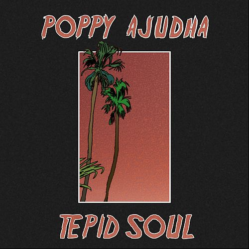 Tepid Soul by Poppy Ajudha