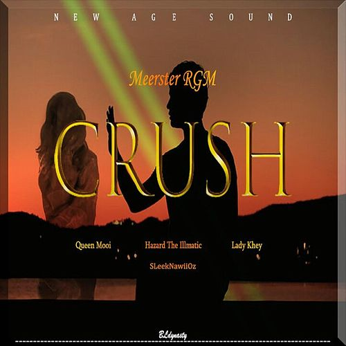 Crush (with SLeekNawiiOz, Hazard The Illmatic, Queen Mooi & Lady Khey) by Meerster Rgm