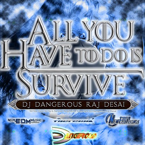 All You Have to Do Is Survive de DJ Dangerous Raj Desai