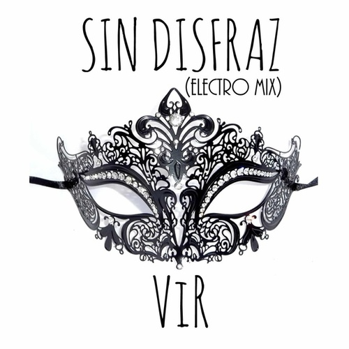 Sin Disfraz (Electro Mix) by Vir