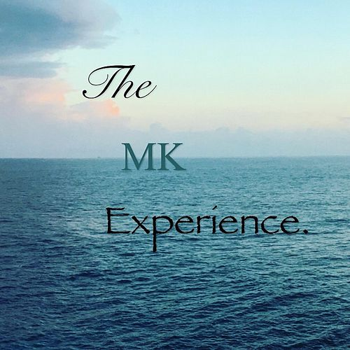 The MK Experience by Mk