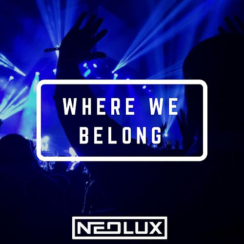Where We Belong by Neolux