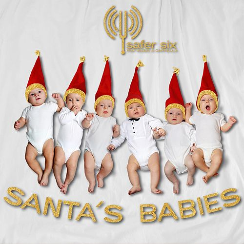 Santa`s Babies by Safer Six