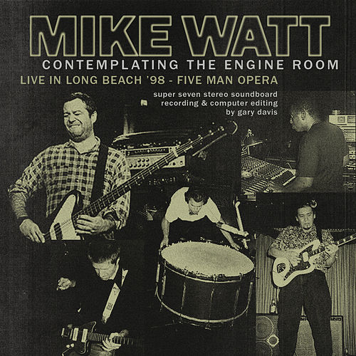 Contemplating the Engine Room' Live in Long Beach '98 - Five Man Opera by Mike Watt