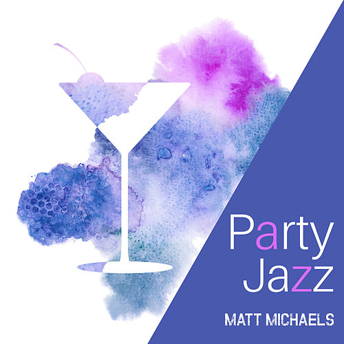 Party Jazz von Matt Michaels