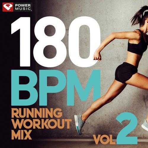 180 BPM Running Workout Mix Vol. 2 (60 Min Non-Stop Running Mix [180 BPM]) by Power Music Workout