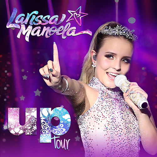 Up Tour Ao Vivo de Larissa Manoela