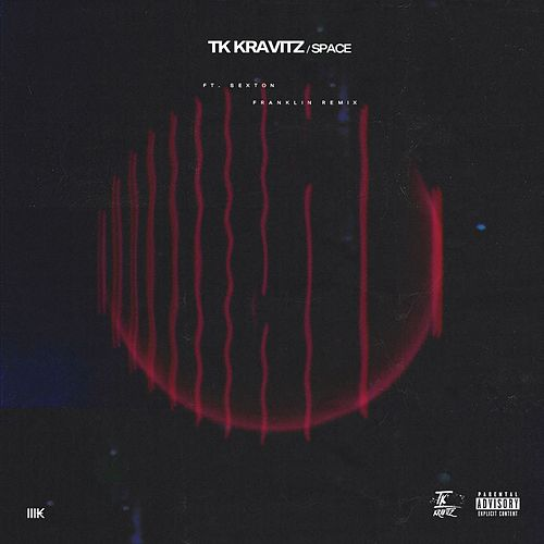 Space (feat. Sexton) (Franklin Remix) by TK Kravitz