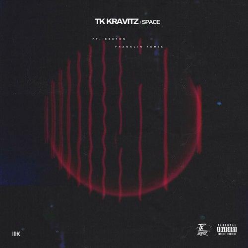 Space (feat. Sexton) (Franklin Remix) by TK Kravitz