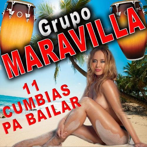 11 Cumbias Pa Bailar de Grupo Maravilla
