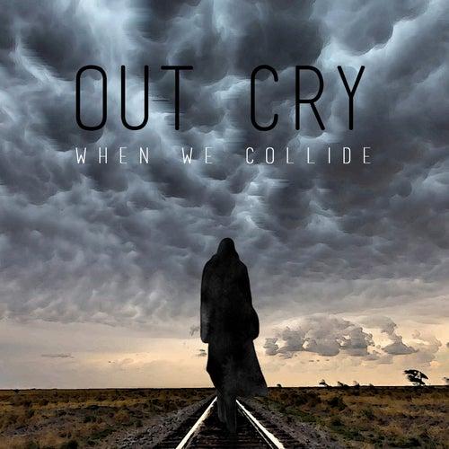 When We Collide de Outcry