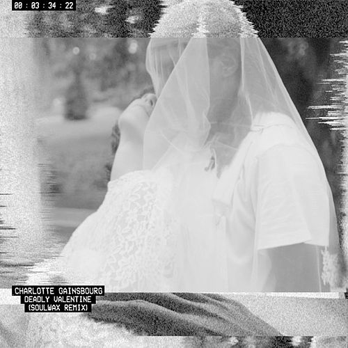 Deadly Valentine (Soulwax Remix) by Charlotte Gainsbourg