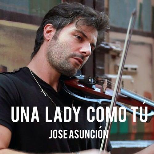 Una Lady Como Tú de José Asunción