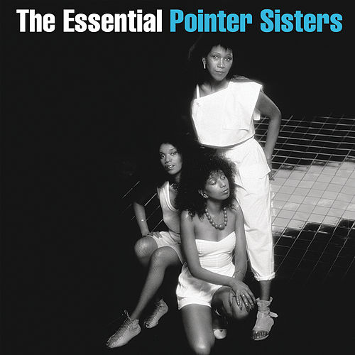 The Essential Pointer Sisters de The Pointer Sisters