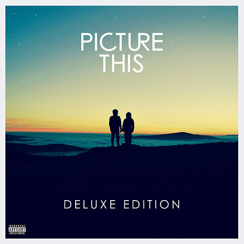 Picture This (Deluxe) von Picture This
