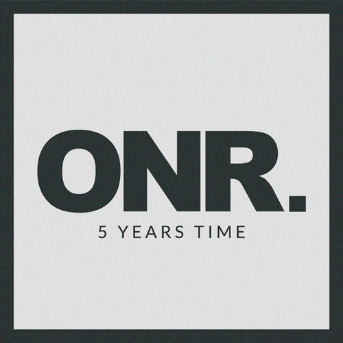 5 Years Time by Onr