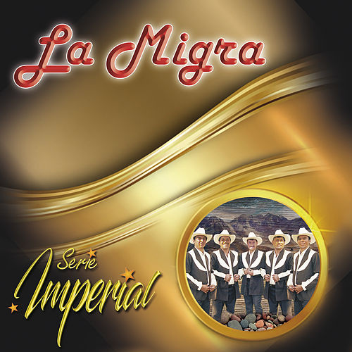 La Migra (Serie Imperial) by La Migra