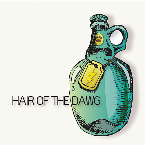 Hair of the Dawg von Hair of the Dawg