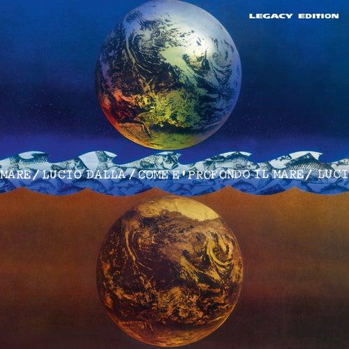 Come è profondo il mare Legacy Edition by Lucio Dalla