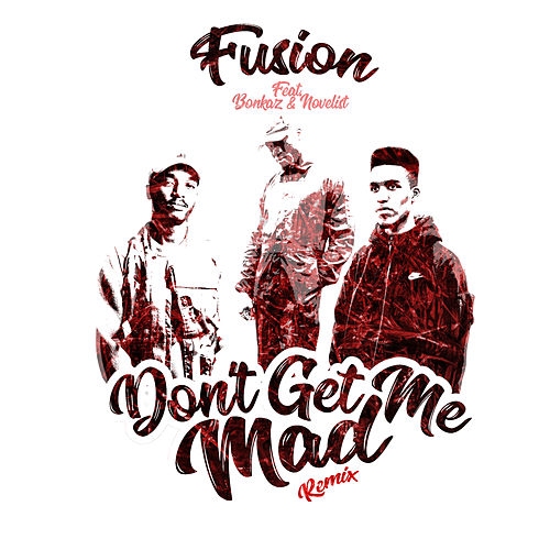 Don't Get Me Mad (Remix) by Fusion