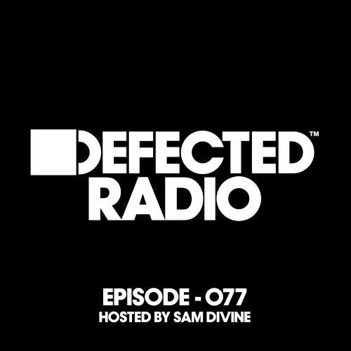 Defected Radio Episode 077 (hosted by Sam Divine) de Defected Radio