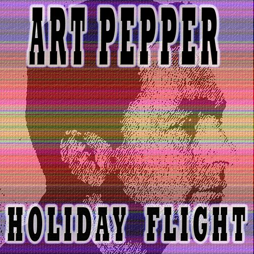 Holiday Flight de Art Pepper
