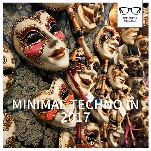 Minimal Techno In 2017 - EP by Various Artists