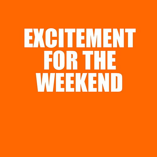 Excitement For The Weekend by Various Artists