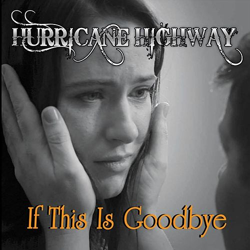 If This Is Goodbye de Hurricane Highway
