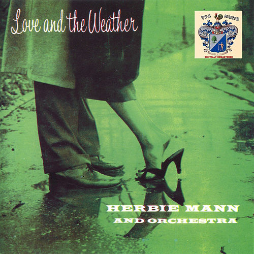 Love and the Weather by Herbie Mann
