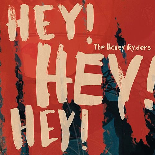 Hey! Hey! Hey! by The Honey Ryders