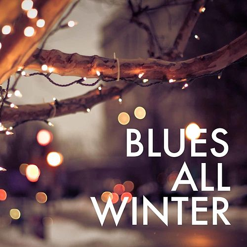 Blues All Winter de Various Artists