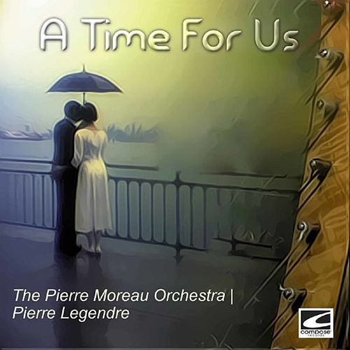 A Time for Us de Pierre Moreau Orchestra