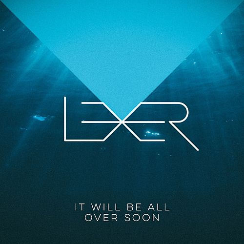 It Will Be All over Soon by Lexer